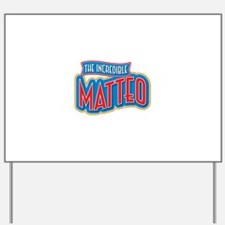 The Incredible Matteo Yard Sign