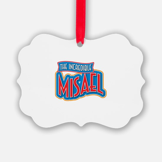 The Incredible Misael Ornament