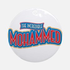 The Incredible Mohammed Ornament (Round)