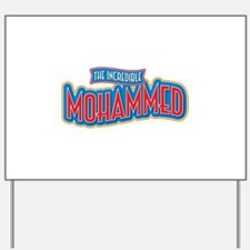 The Incredible Mohammed Yard Sign