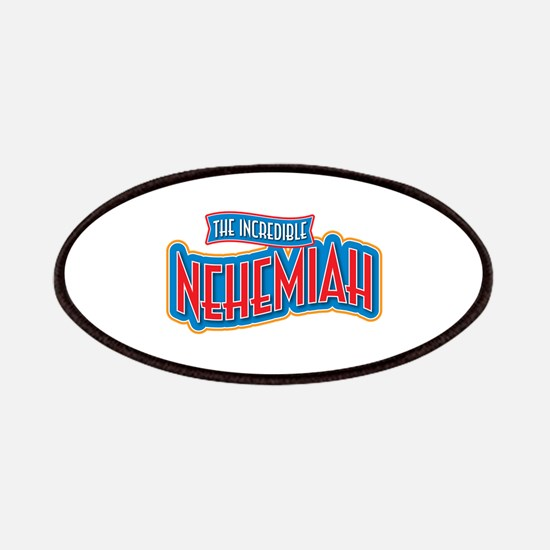 The Incredible Nehemiah Patches