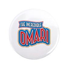 "The Incredible Omari 3.5"" Button"