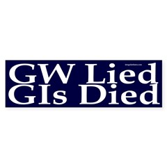 GW Lied, GIs Died Bumper Sticker