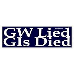 GW Lied, GIs Died Bumper Bumper Sticker