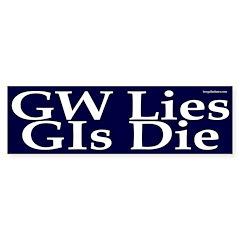 GW Lies, GIs Die Bumper Bumper Sticker