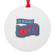 The Incredible Rocco Ornament