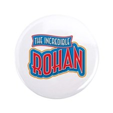 """The Incredible Rohan 3.5"""" Button (100 pack)"""