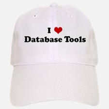 I Love Database Tools Baseball Baseball Cap