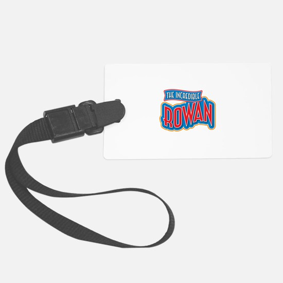 The Incredible Rowan Luggage Tag