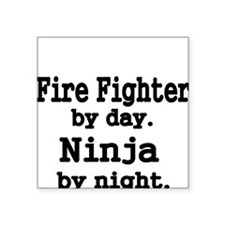 Fire Fighter by day Sticker