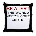 Be Alert, World Needs Lerts Throw Pillow