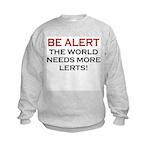 Be Alert, World Needs Lerts Kids Sweatshirt