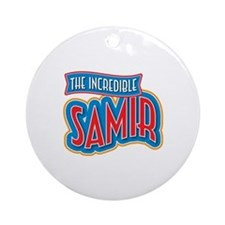 The Incredible Samir Ornament (Round)