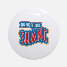 The Incredible Shane Ornament (Round)