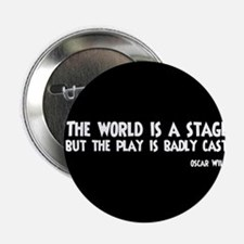 """The World Is A Stage 2.25"""" Button"""