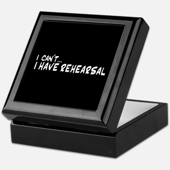 I can't...I have rehearsal Keepsake Box