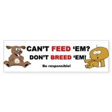 Don't Breed 'Em Bumper Bumper Sticker