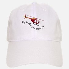 Fly It Like You Stole It! Baseball Baseball Cap