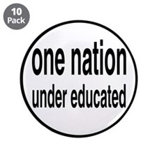 """One Nation Under Educated 3.5"""" Button (10 pack)"""