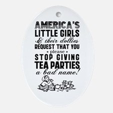 Giving Tea Parties A Bad Name Ornament (Oval)