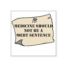 Medicine Should Not Be A Debt Sentence Sticker