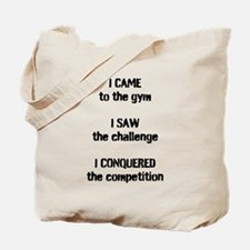 I came, I saw, I conquered Tote Bag