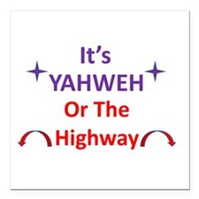 "It's YAHWEH Or The Highway Square Car Magnet 3"" x"