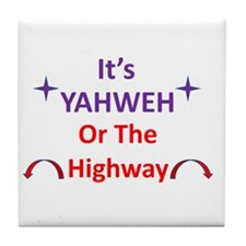 It's YAHWEH Or The Highway Tile Coaster