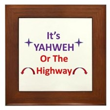 It's YAHWEH Or The Highway Framed Tile