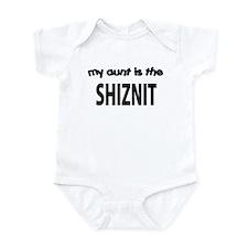MY AUNT IS THE SHIZNIT Infant Bodysuit