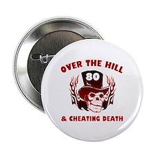 "80th Birthday Cheating Death 2.25"" Button (100 pac"