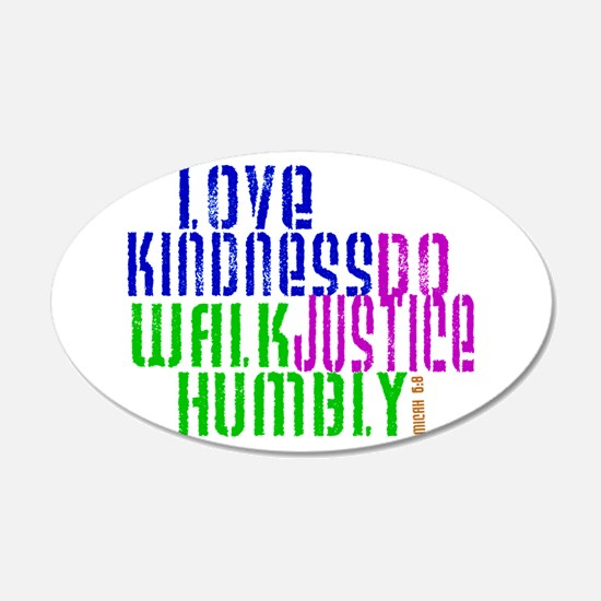 Love Kindness, Walk Gently, Do Justice Wall Decal
