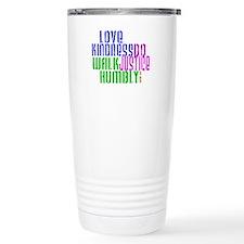 Love Kindness, Walk Gently, Do Justice Travel Mug