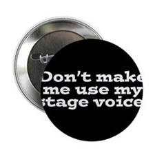 "Stage Voice 2.25"" Button"