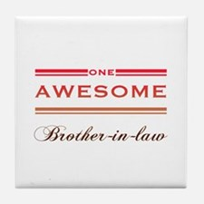 One Awesome Brother-In-Law Tile Coaster