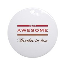 One Awesome Brother-In-Law Ornament (Round)
