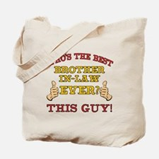Best Brother-In-Law Ever Tote Bag
