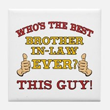 Best Brother-In-Law Ever Tile Coaster