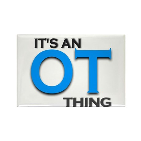 ITS AN OT THING (BLUE) Rectangle Magnet