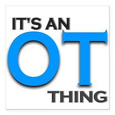 "ITS AN OT THING (BLUE) Square Car Magnet 3"" x 3"""