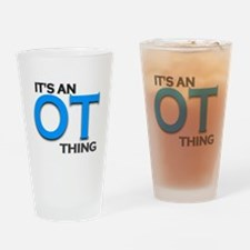 ITS AN OT THING (BLUE) Drinking Glass