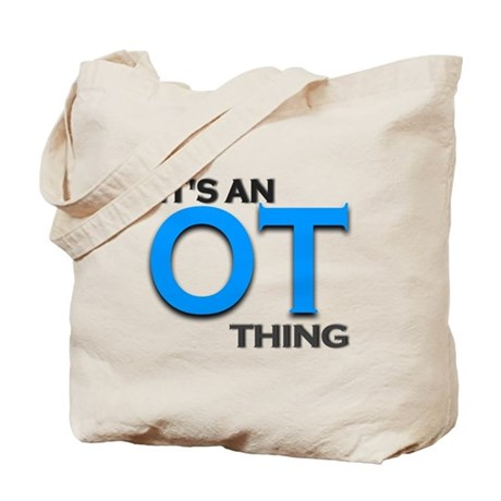 ITS AN OT THING (BLUE) Tote Bag