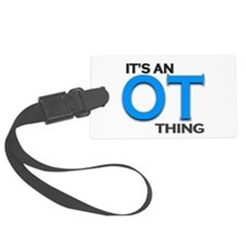 ITS AN OT THING (BLUE) Luggage Tag