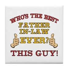 Best Father-In-Law Ever Tile Coaster