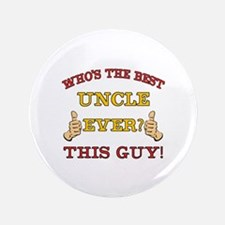 "Best Uncle Ever 3.5"" Button"