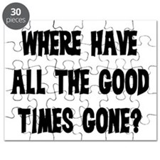 WHERE HAVE ALL THE GOOD TIMES GONE? Puzzle