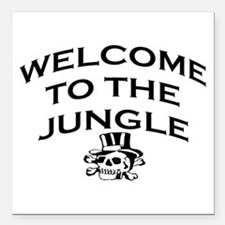 """WELCOME TO THE JUNGLE Square Car Magnet 3"""" x 3"""""""