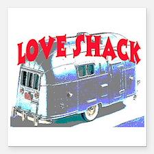 "LOVE SHACK (TRAILER) Square Car Magnet 3"" x 3"""