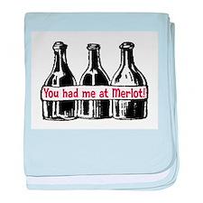 YOU HAD ME AT MERLOT baby blanket