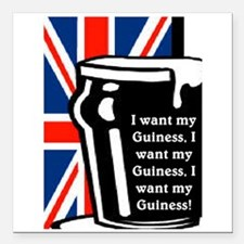 "I WANT MY GUINESS Square Car Magnet 3"" x 3"""